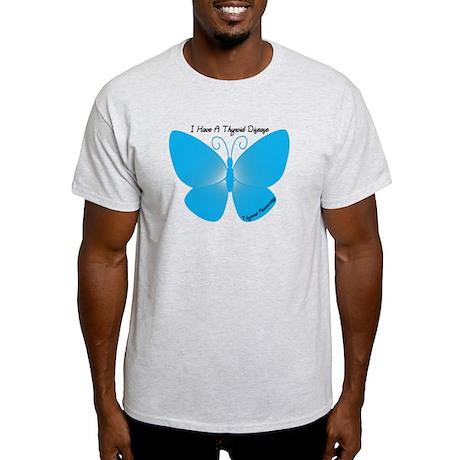 I Have A Thyroid Disease - Bu Light T-Shirt