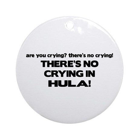 There's No Crying in Hula Ornament (Round)
