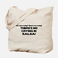 There's No Crying Salsa Tote Bag