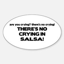 There's No Crying Salsa Oval Decal