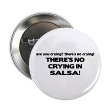 """There's No Crying Salsa 2.25"""" Button"""