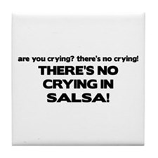 There's No Crying Salsa Tile Coaster