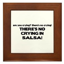 There's No Crying Salsa Framed Tile