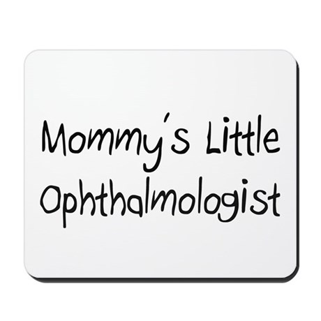 Mommy's Little Ophthalmologist Mousepad