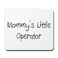 Mommy's Little Operator Mousepad
