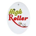High Roller Ornament (Oval)