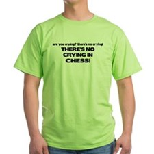 There's No Crying in Chess T-Shirt