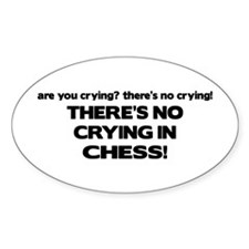 There's No Crying in Chess Oval Decal