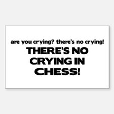 There's No Crying in Chess Rectangle Decal