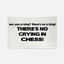 There's No Crying in Chess Rectangle Magnet