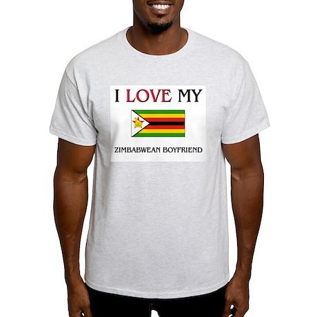 I Love My Zimbabwean Boyfriend Light T-Shirt
