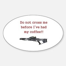 Do Not Cross Me Oval Decal