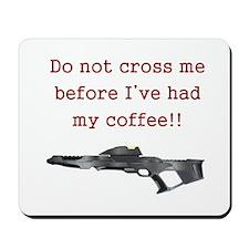 Do Not Cross Me Mousepad