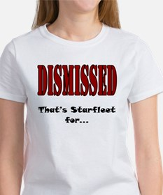 Dismissed, Get Out Women's T-Shirt