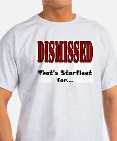 Dismissed, Get Out T-Shirt