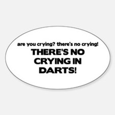 There's No Crying in Darts Oval Decal