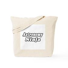 """""""Astronomy Ninja"""" Tote Bag"""