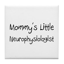 Mommy's Little Neurophysiologist Tile Coaster