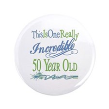 "Incredible 50th 3.5"" Button"