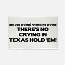 There's No Crying Texas Hold 'Em Rectangle Magnet