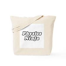 """""""Physics Ninja"""" Tote Bag"""