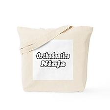 """""""Orthodontics Ninja"""" Tote Bag"""