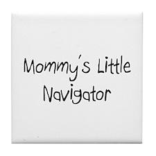 Mommy's Little Navigator Tile Coaster