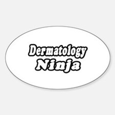 """Dermatology Ninja"" Oval Decal"