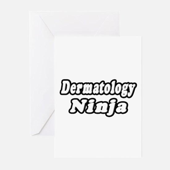 """""""Dermatology Ninja"""" Greeting Cards (Pk of 10)"""