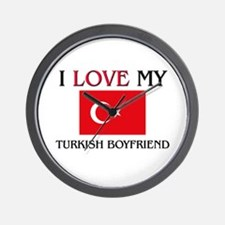 I Love My Turkish Boyfriend Wall Clock