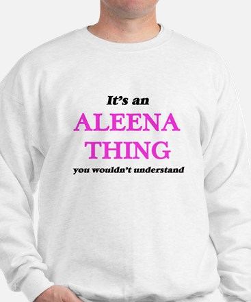 It's an Aleena thing, you wouldn&#3 Sweater