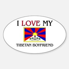 I Love My Tibetan Boyfriend Oval Decal