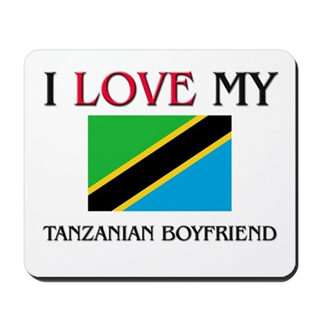 I Love My Tanzanian Boyfriend Mousepad