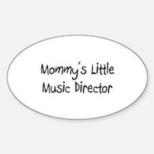 Mommy's Little Music Director Oval Decal