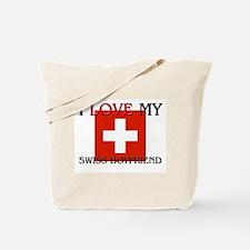 I Love My Swiss Boyfriend Tote Bag
