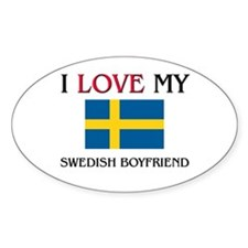 I Love My Swedish Boyfriend Oval Decal