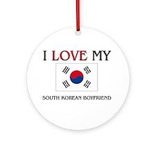 I Love My South Korean Boyfriend Ornament (Round)