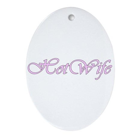 Hotwife Oval Ornament