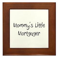 Mommy's Little Mortgager Framed Tile