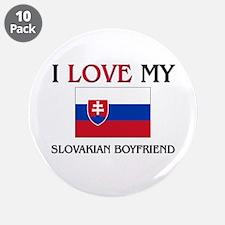 "I Love My Slovakian Boyfriend 3.5"" Button (10 pack"