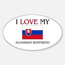 I Love My Slovakian Boyfriend Oval Decal