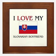 I Love My Slovakian Boyfriend Framed Tile