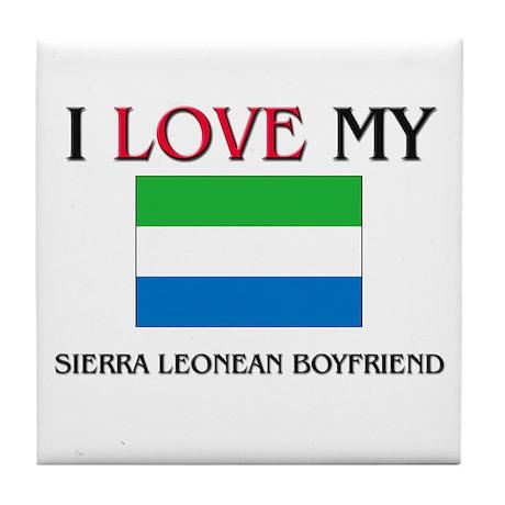 I Love My Sierra Leonean Boyfriend Tile Coaster