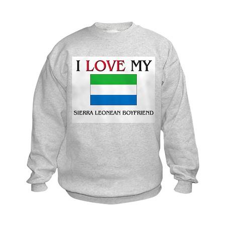 I Love My Sierra Leonean Boyfriend Kids Sweatshirt