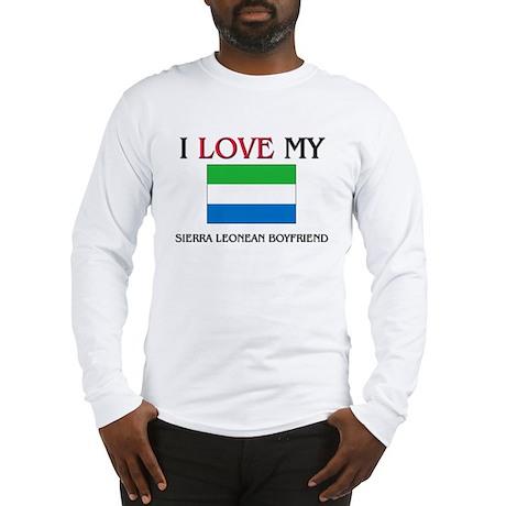 I Love My Sierra Leonean Boyfriend Long Sleeve T-S