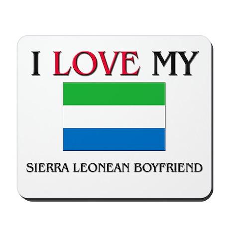 I Love My Sierra Leonean Boyfriend Mousepad