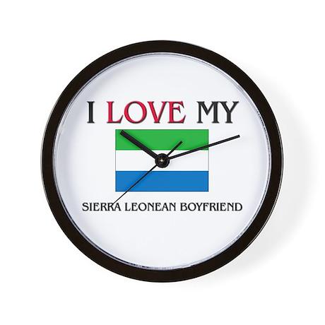 I Love My Sierra Leonean Boyfriend Wall Clock