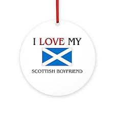I Love My Scottish Boyfriend Ornament (Round)