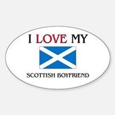 I Love My Scottish Boyfriend Oval Decal