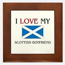 I Love My Scottish Boyfriend Framed Tile